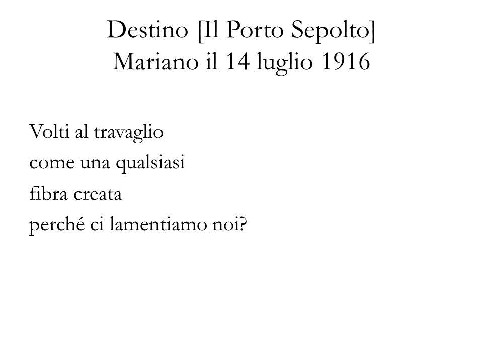 Destino [Il Porto Sepolto] Mariano il 14 luglio 1916